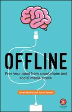 Offline: Free Your Mind from Smartphone and Social Media Stress