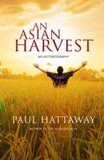 An Asian Harvest: An Autobiography