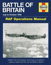 Battle of Britain July to October 1940 - RAF Operations Manual:  Insights Into How Science, Technology and Defence Systems Helped the RAF Win the Battl