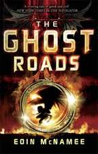 McNamee, E: The Ring of Five Trilogy: The Ghost Roads