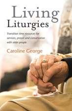George, C: Living Liturgies