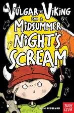 Vulgar the Viking and the Midsummer Night's Scream