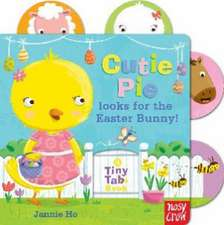 Nosy Crow: Tiny Tabs: Cutie Pie looks for the Easter Bunny