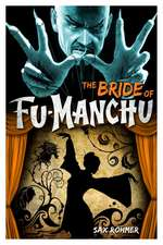 The Bride of Fu-Manchu:  The Mystery of Dr. Fu-Manchu