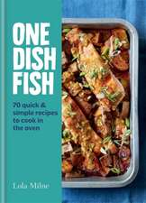 Milne, L: One Dish Fish