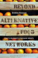 Beyond Alternative Food Networks: Italy's Solidarity Purchase Groups