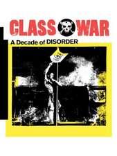 Class War:  A Decade of Disorder