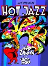 Hot Jazz With Max Zillion & Alto Ego