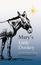 Mary's Little Donkey and the Escape to Egypt:  A Collection for Children