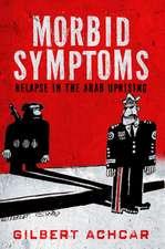 Morbid Symptoms: Relapse in the Arab Uprising