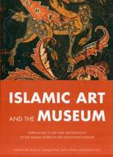 Islamic Art and the Museum