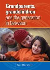 Grandparents, Grandchildren and the Generation in Between