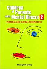 Children of Parents with Mental Illness 2:  Personal and Clinical Perspectives