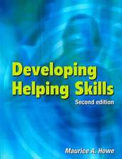 Developing Helping Skills:  Second Edition