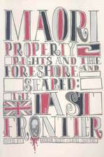 Maori Property Rights and the Foreshore and Seabed:  The Last Frontier