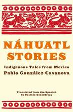 Nahuatl Stories:  Indigenous Tales from Mexico