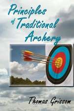 Principles of Traditional Archery