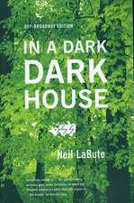 In a Dark Dark House:  Off-Broadway Edition