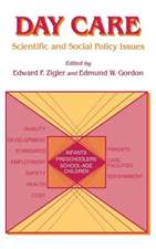Day Care:  Scientific and Social Policy Issues