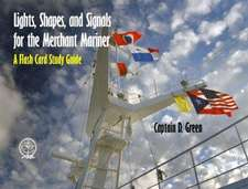 Lights, Shapes, & Signals for the Merchant Mariner