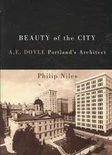 Beauty of the City: A.E. Doyle, Portland's Architect