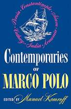 Contemporaries of Marco Polo – Consisting of the Travel Records to the Eastern Parts of The World of William Rubruck [1253–1255]; The Journey of Joh