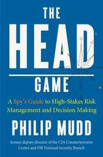 The HEAD Game – High–Efficiency Analytic Decision Making and the Art of Solving Complex Problems Quickly