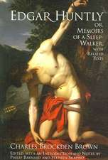 Edgar Huntly; or, Memoirs of a Sleep-Walker: With Related Texts