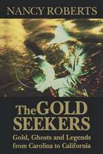 Gold Seekers:  Gold, Ghosts, and Legends from Carolina to California