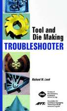 Leed, R:  Tool and Die Making Troubleshooter