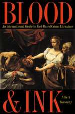 Blood and Ink:  An International Guide to Fact-Based Crime Literature