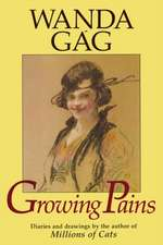 Growing Pains: Diaries And Drawings From The Years 1908-17