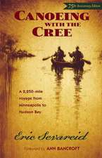 Canoeing with the Cree, 7th Anniversary Edition: A 2250-Mile Voyage from Minneapolis to Hudson Bay