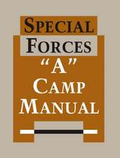 Special Forces: A Camp Manual