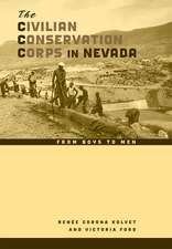 The Civilian Conservation Corps in Nevada: From Boys to Men