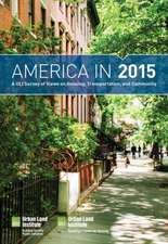 America in 2015: A ULI Survey of Views on Housing, Transportation, and Community