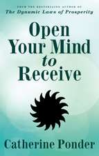 Open Your Mind to Receive:  New Edition