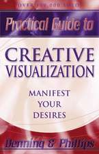 Creative Visualization:  Manifest Your Desires