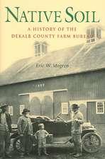 Native Soil: A History of the DeKalb County Farm Bureau
