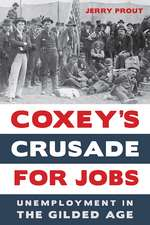 Coxey′s Crusade for Jobs – Unemployment in the Gilded Age