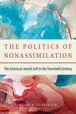 Politics of Non–Assimilation – The American Jewish Left in the Twentieth Century