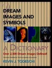 Dream Images and Symbols:  A Dictionary