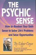 The Psychic Sense:  How to Awaken Your Sixth Sense to Solve Life's Problems and Seize Opportunities