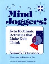 Mind Joggers!: 5– to 15– Minute Activities That Make Kids Think