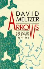 Arrows:  Selected Poetry, 1957-1992