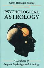 Psychological Astrology:  A Synthesis of Jungian Psychology and Astrology