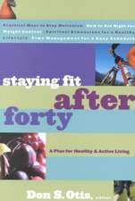 Staying Fit After Forty:  A Plan for Healthy & Active Living