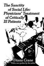 The Sanctity of Social Life:  Physicians' Treatment of Critically Ill Patients