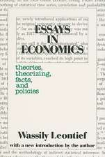 Essays in Economics:  Theories, Theorizing, Facts, and Policies