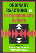 Ordinary Reactions to Extraordinary Events